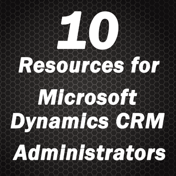 10 Resources for CRM Admins