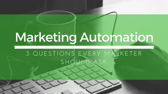 Questions Every Marketer Should Ask
