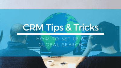 How to Set Up a Global Search in Microsoft Dynamics 365