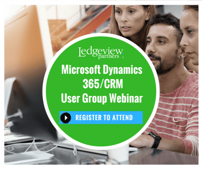 Ledgeview Partners Microsoft Dynamics 365 CRM User Group