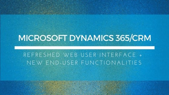 2 Microsoft Dynamics 365 V9 Updates You Should Know About