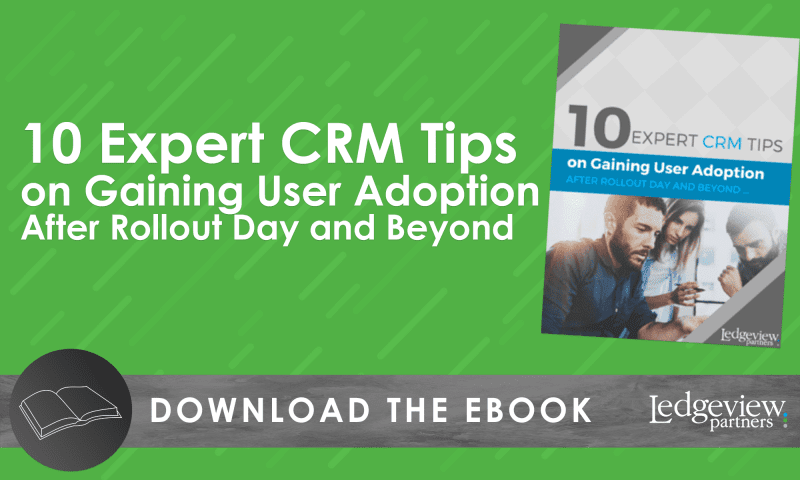 10 Expert CRM Tips on Gaining User Adoption After Rollout Day and Beyond