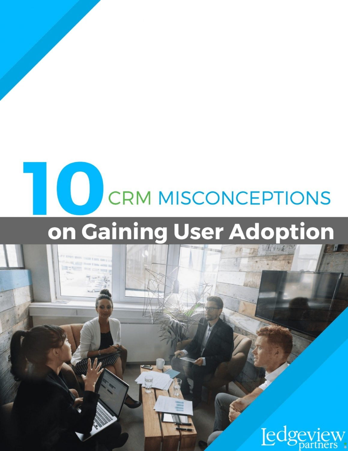 Ledgeview Partners eBook Debunking Common Misconceptions about CRM User Adoption