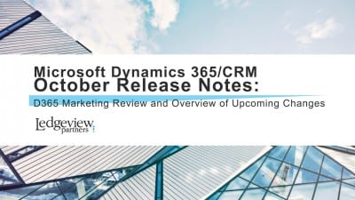 Ledgeview Partners Microsoft Dynamics 365/CRM October Release Notes