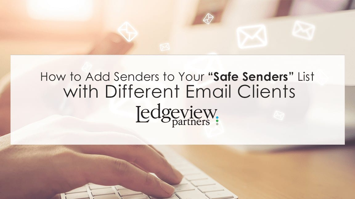 How to WhiteList Email Senders