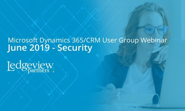 Microsoft Dynamics 365/CRM User Group Webinar