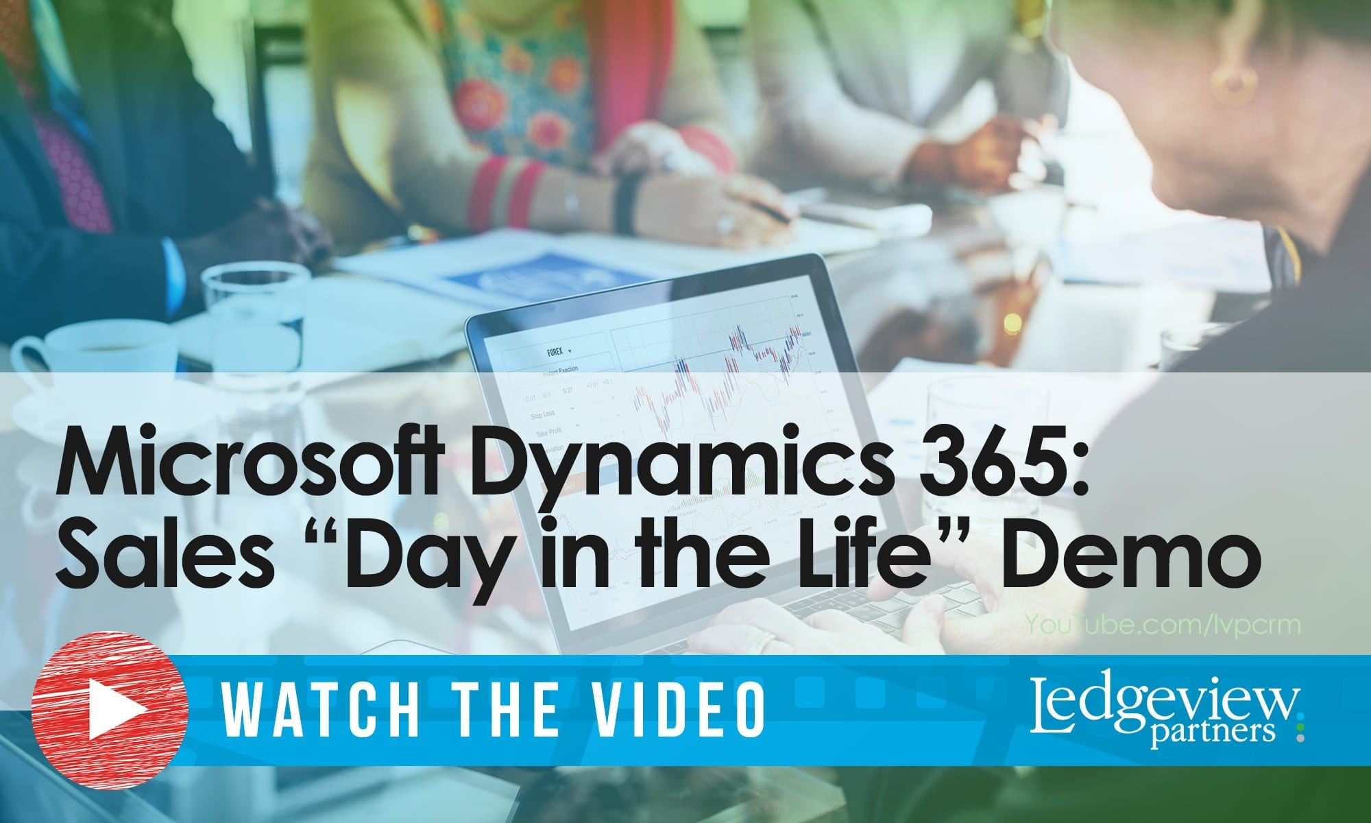 Microsoft Dynamics 365 Sales Day in the Life Demo - Ledgeview Partners