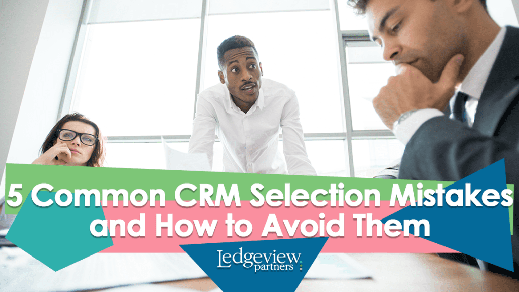 5 Common CRM Selection Mistakes and How to Avoid Them