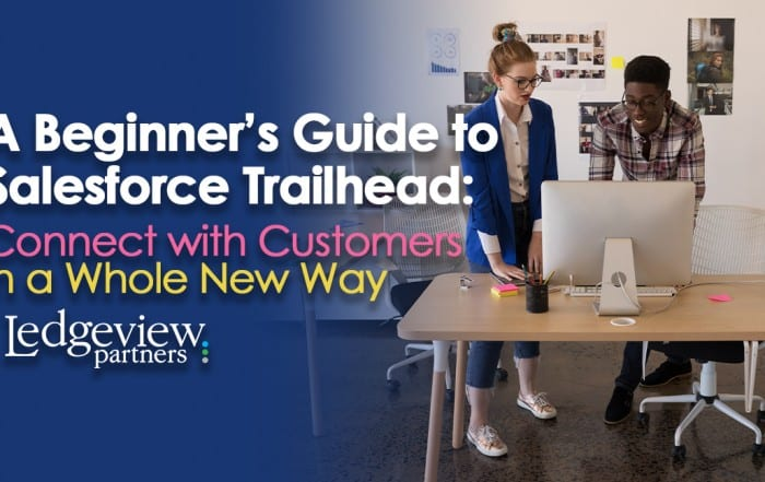 Salesforce Trailhead and Customer Service Tips