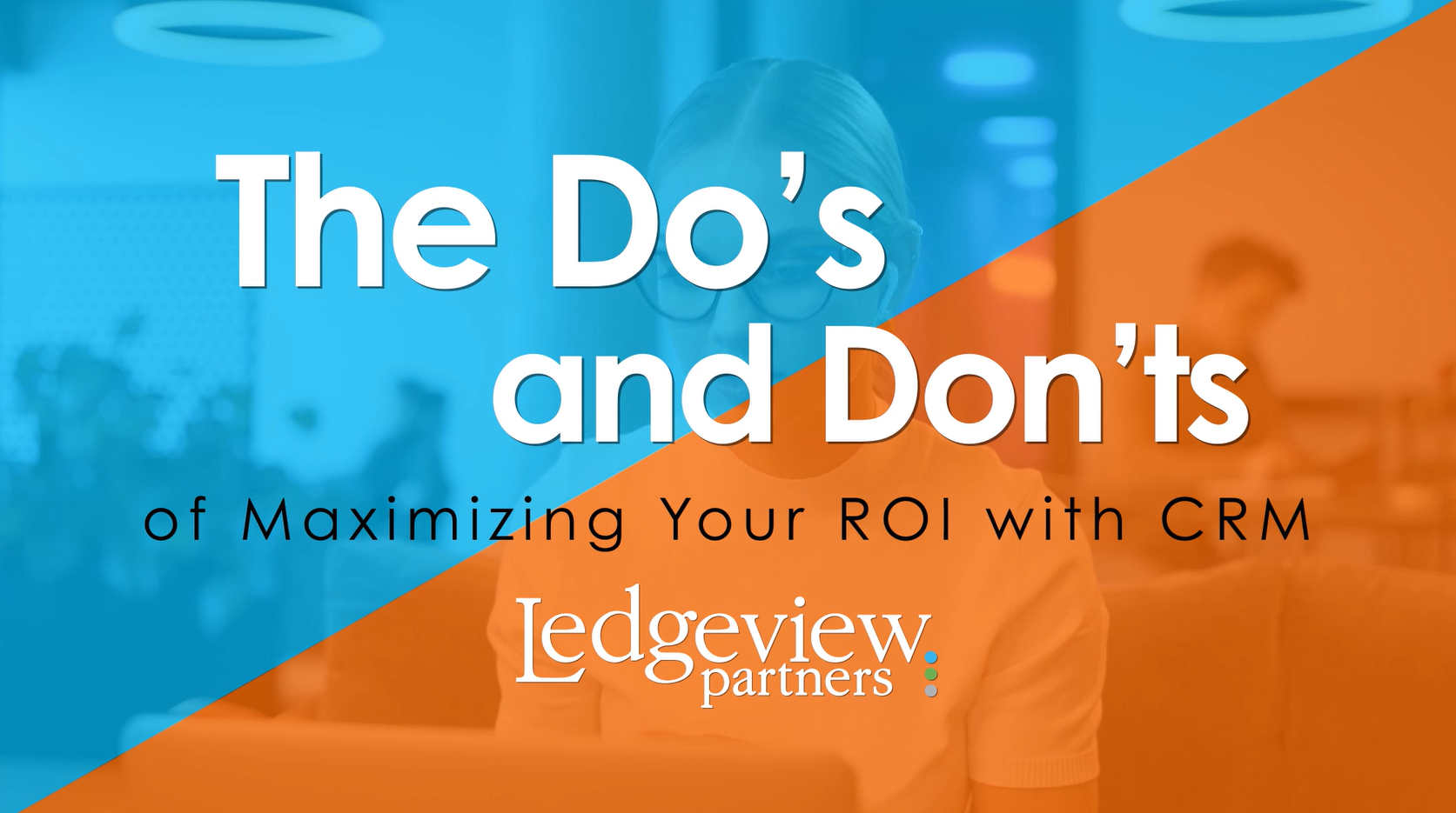 Maximize your ROI with CRM