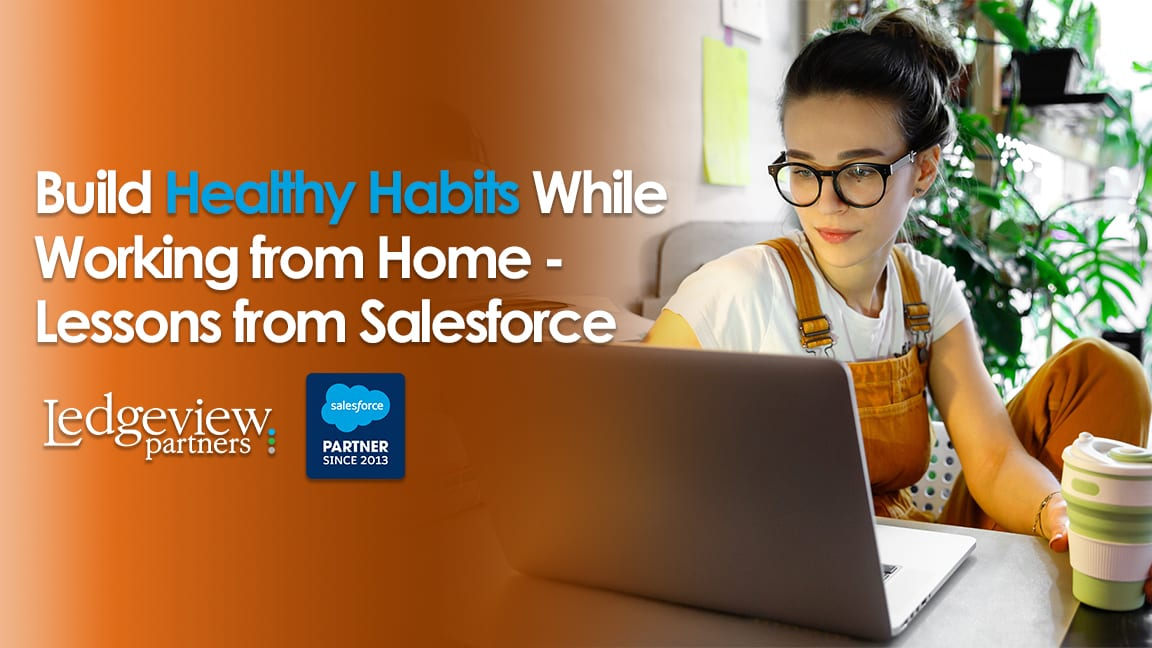 Build Healthy Habits While Working from Home - Lessons from Salesforce
