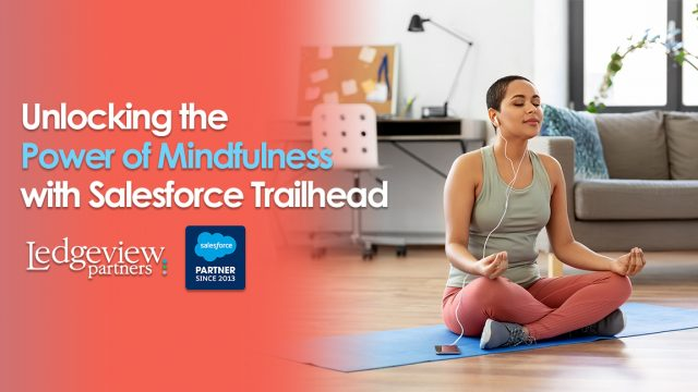 Unlocking the Power of Mindfulness with Salesforce Trailhead