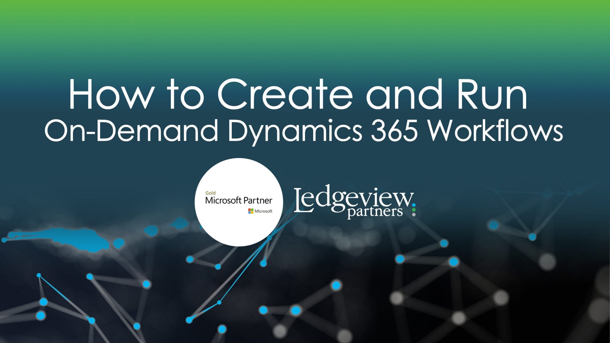 How to Create and Run On-Demand Dynamics 365 Workflows