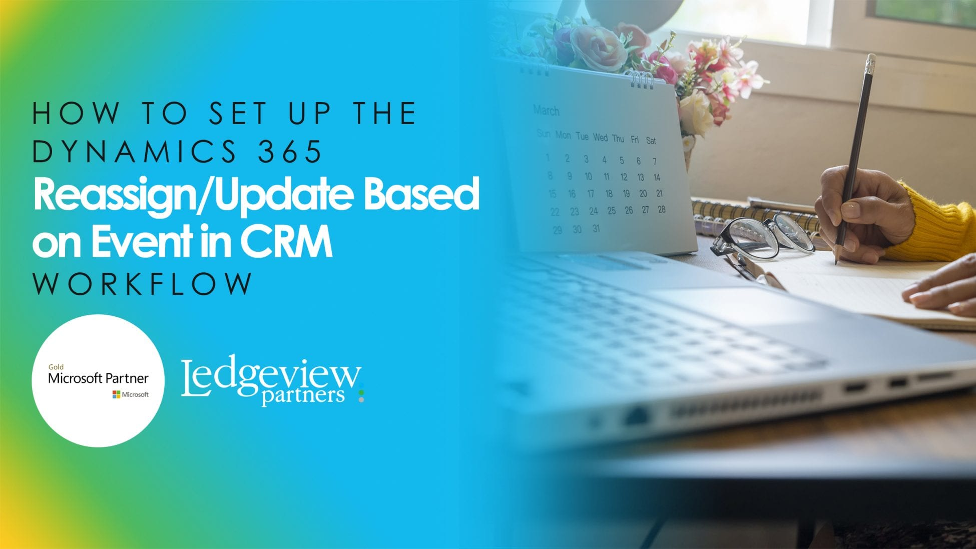 How to Set up the Dynamics 365 Reassign Update Based on Event in CRM Workflow Blog