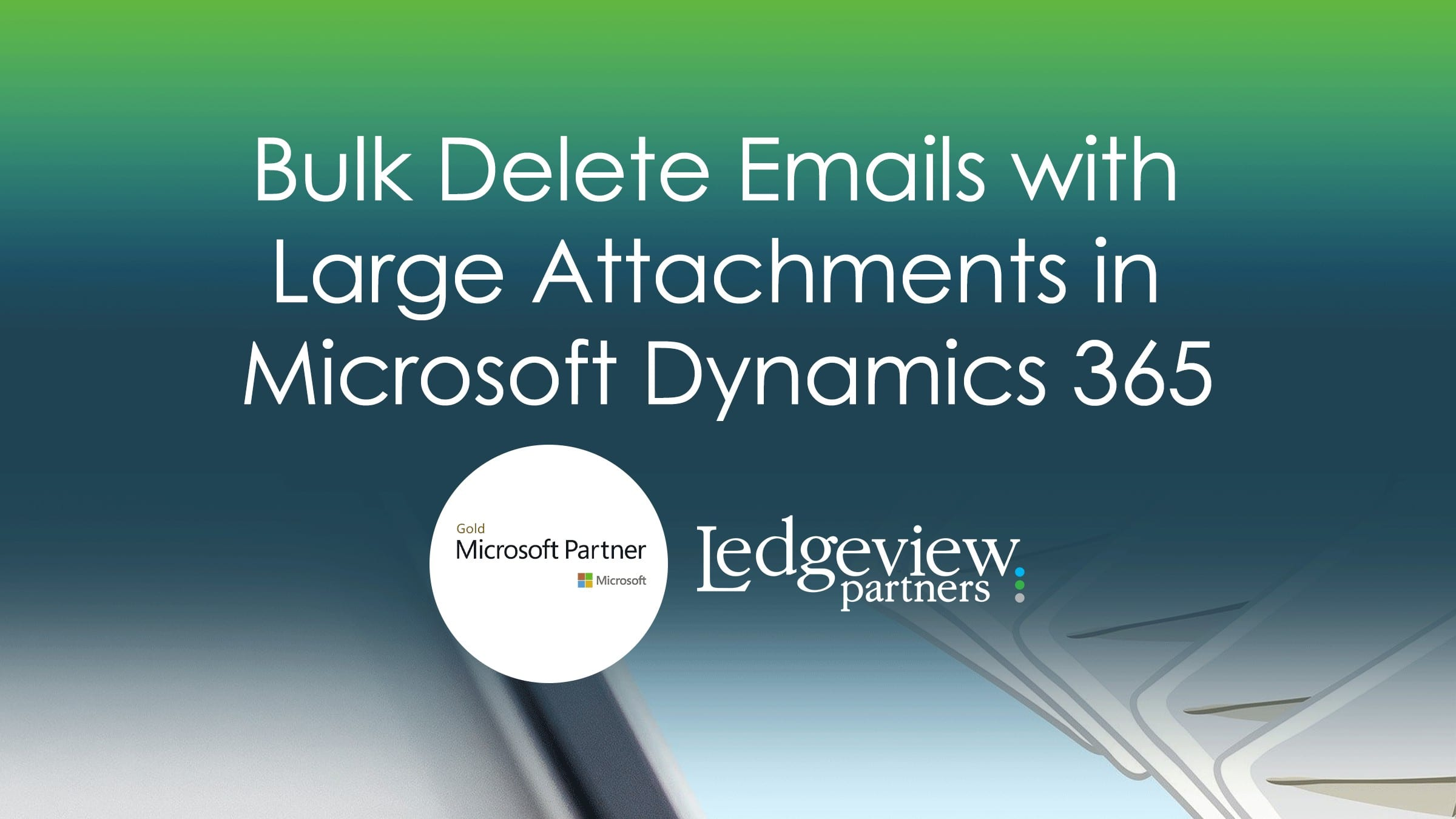 How to Bulk Delete Emails with Large Attachments in Dynamics 365
