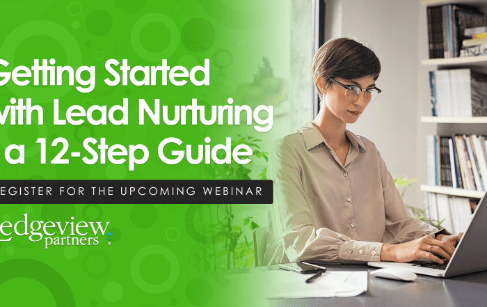 Getting Started with Lead Nurturing - a 12-Step Guide Upcoming Webinar