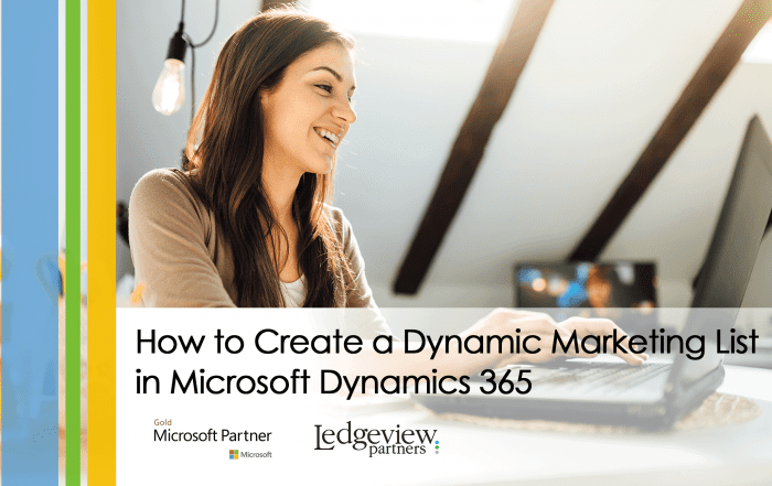 How to Create a Dynamic Marketing List in Dynamics 365