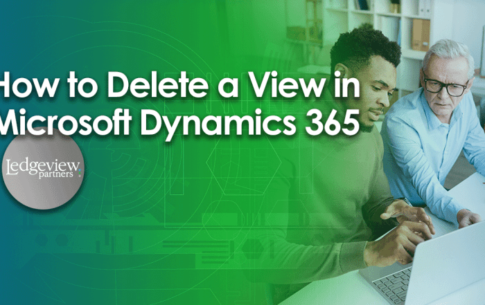 How to Delete a View in Microsoft Dynamics 365