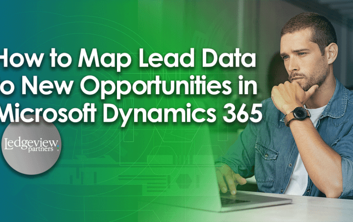 Map Lead Data to New Opportunities in Microsoft Dynamics 365