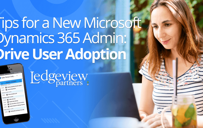 Tips for a New Microsoft Dynamics 365 Admin Drive User Adoption