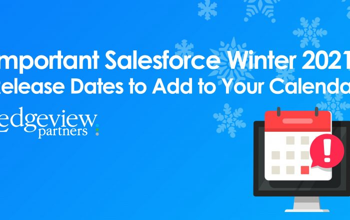 Important Salesforce Winter 2021 Release Dates to Add to Your Calendar