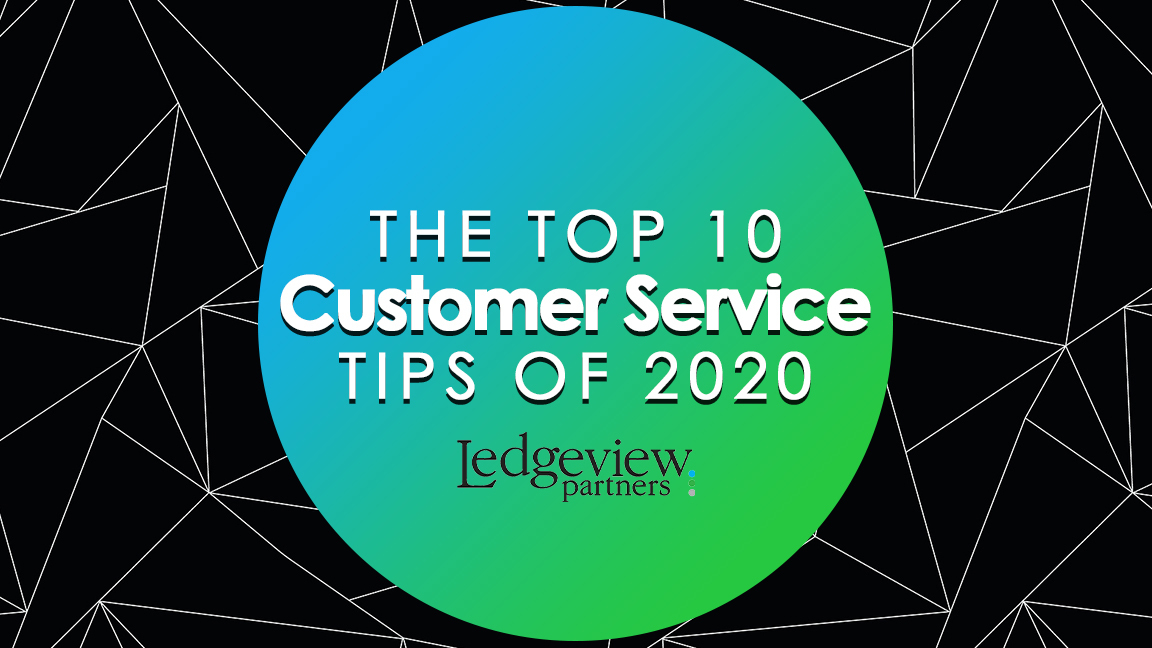 The Top 10 Customer Service Tips of 2020