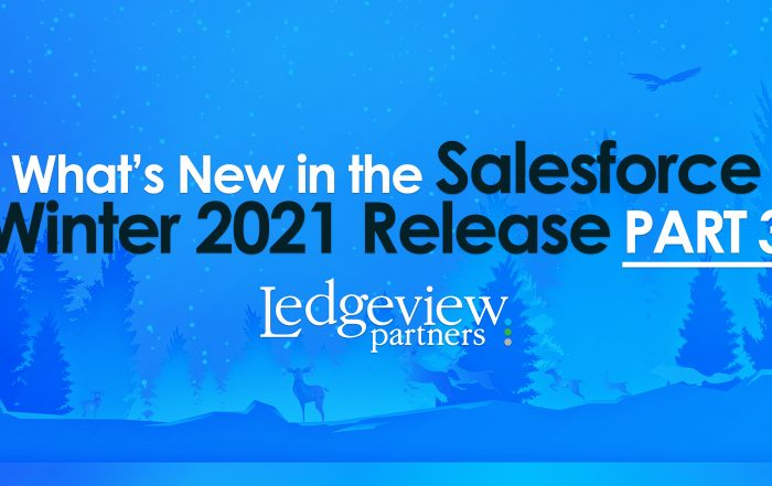 What's New in the Salesforce Winter 2021 Release Part 3