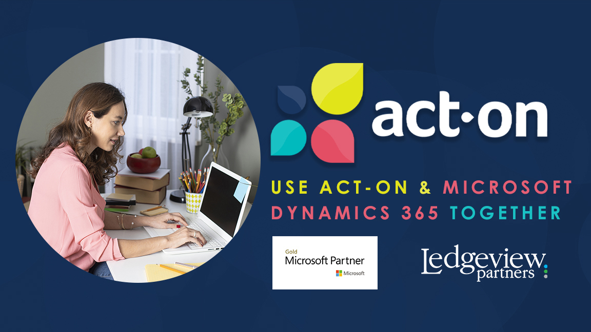 Demo: Learn How to Use Act-On Software and Microsoft Dynamics 365 Together