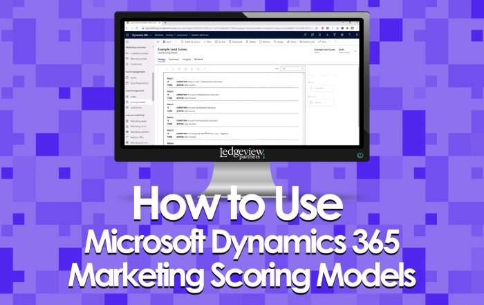 How to Use Microsoft Dynamics 365 Marketing Scoring Models