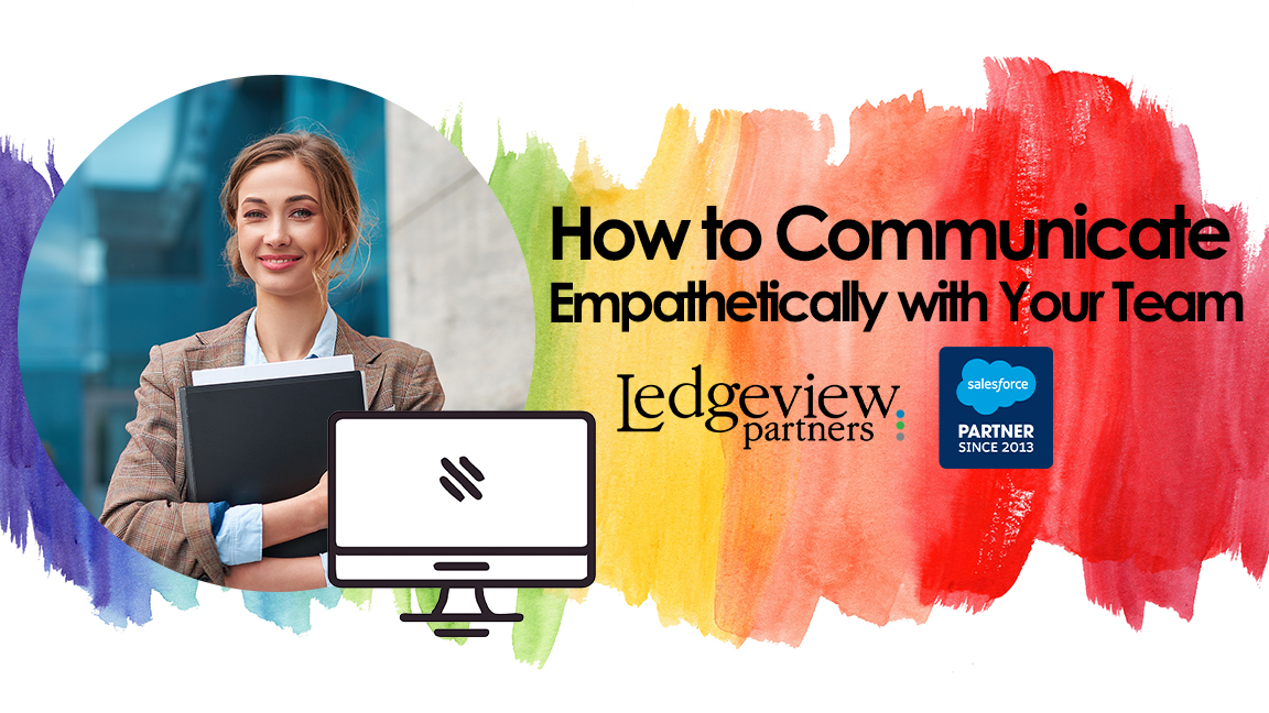 How to Communicate Empathetically with your team