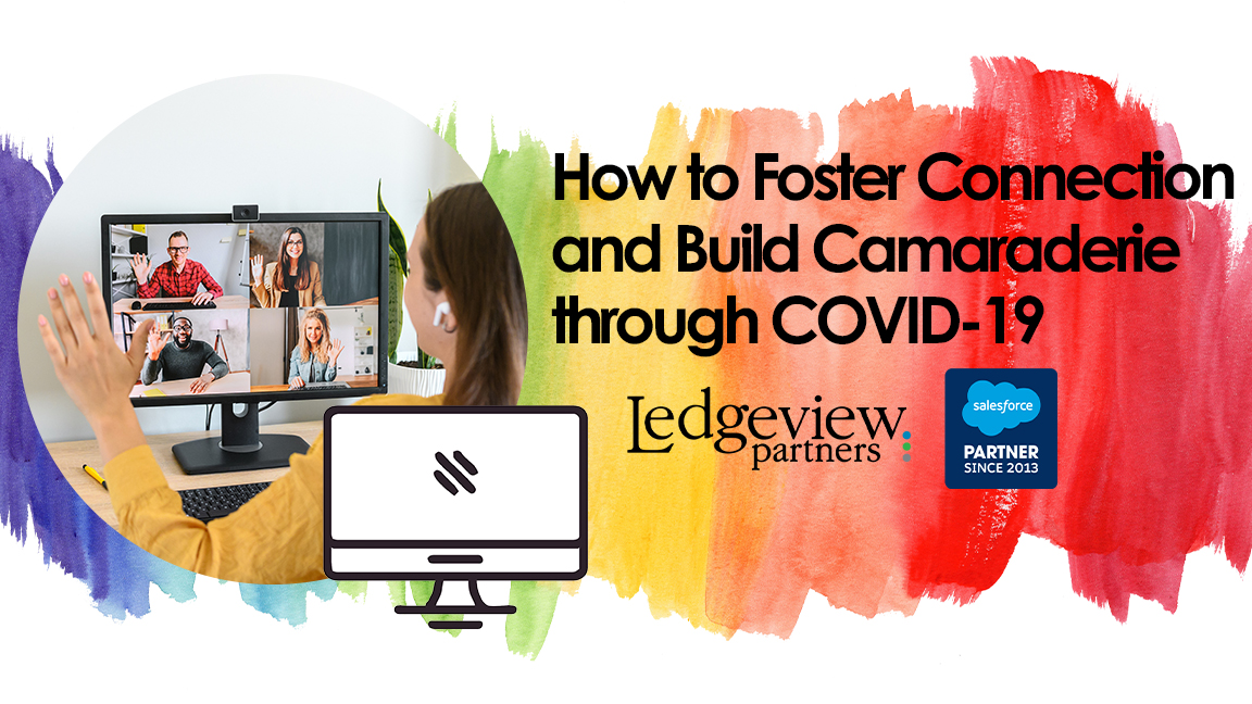 How to Foster Communication and Build Camaraderie through COVID-19