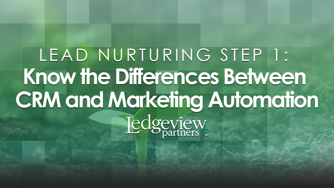 Lead Nurturing Step 1 Know the Differences Between CRM and Marketing Automation