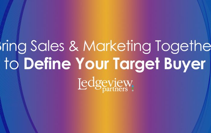Bring Sales and Marketing Together to Define Your Target Buyer