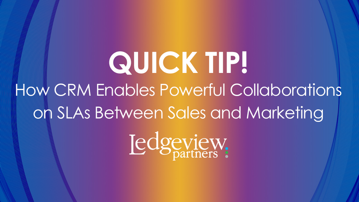 Quick Tip: How CRM Enables Powerful Collaborations on SLAs Between Sales and Marketing
