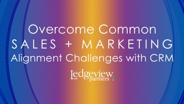 Overcome Common Sales and Marketing Alignment Challenges with CRM