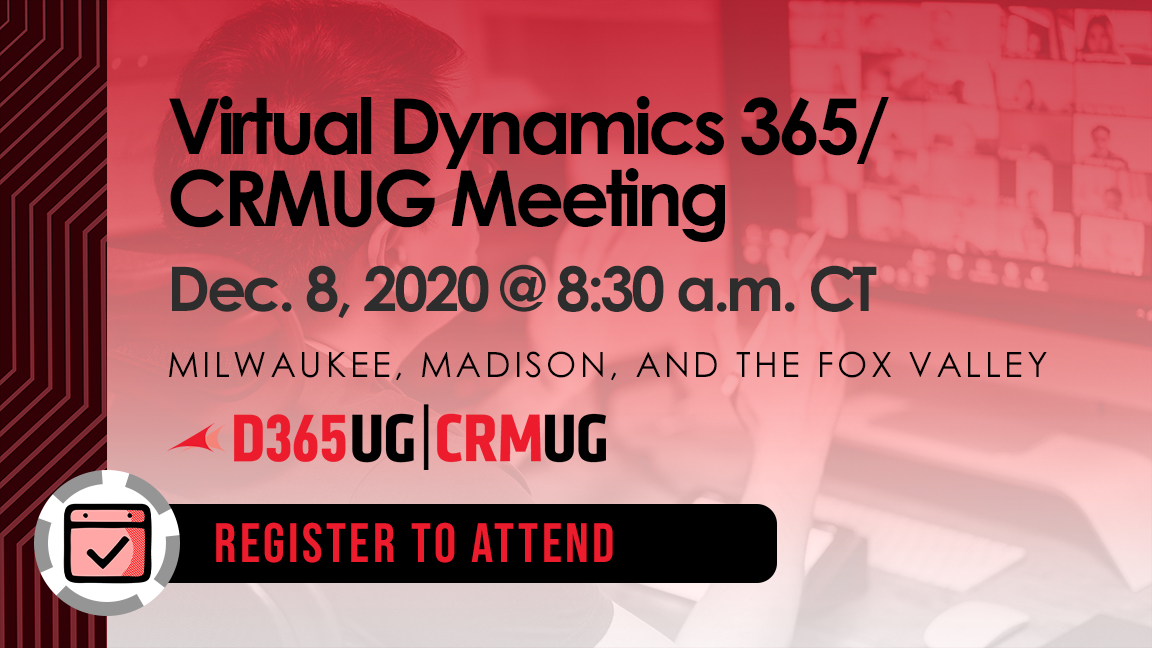 You're Invited to the D365UG/CRMUG Joint WI 4th Quarter 2020 Meeting