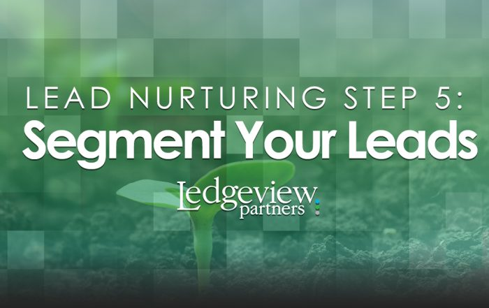 Lead Nurturing Step 5: Segment Your Leads
