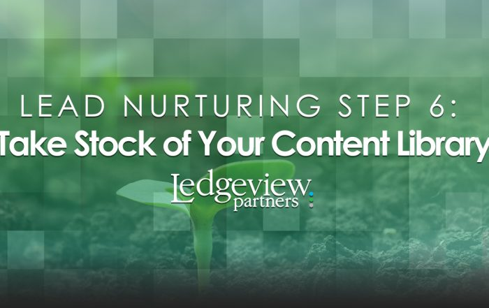 Lead Nurturing Step 6: Take Stock of Your Content Library