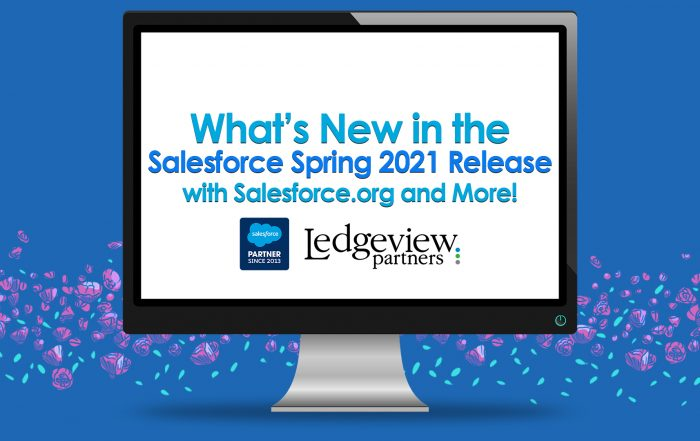 New in the Salesforce Spring 2021 Release with Salesforce.org and More