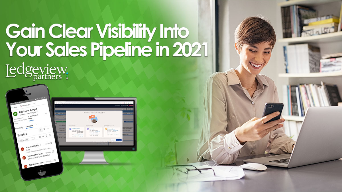 Gain Clear Visibility into the Sales Pipeline