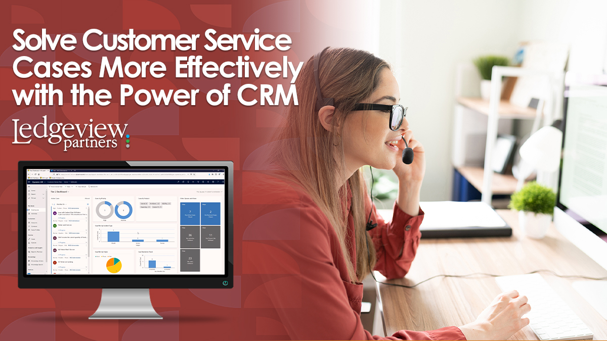 Solve Customer Service Cases More Effectively with CRM
