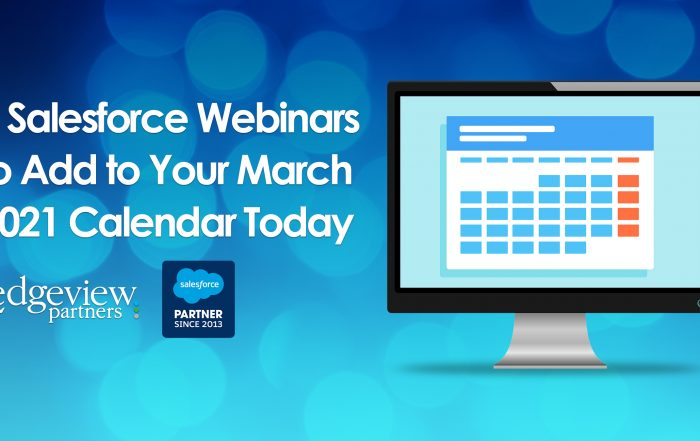 4 Salesforce Webinars to Add to Your March 2021 Calendar Today