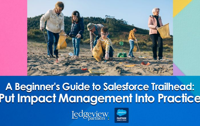 A Beginner's Guide to Salesforce Trailhead Put Impact Management Into Practice