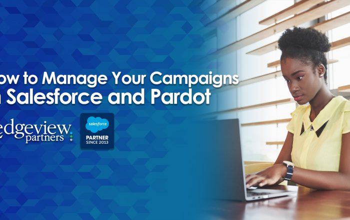 How to Manage Your Campaigns in Salesforce and Pardot
