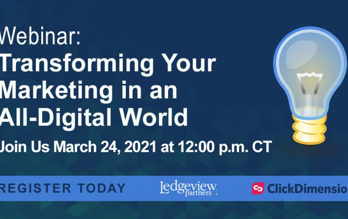 Join Us for this Upcoming Webinar: Transforming Your Marketing for an All-Digital World
